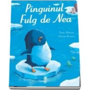 Pinguinul Fulg de Nea de Tony Mitton - Editie ilustrata