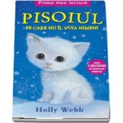 Pisoiul pe care nu-l voia nimeni de Holly Webb