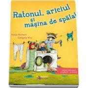 Ratonul, ariciul si masina de spalat de Katja Richert (Editie bilingva engleza-romana)