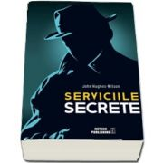 Serviciile secrete de John Hughes-Wilson