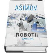 Soarele gol. Al treilea volum din seria Robotii de Isaac Asimov