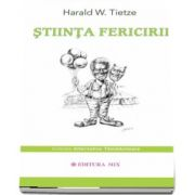 Stiinta Fericirii de Harald W. Tietze