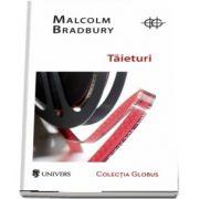 Taieturi de Malcolm Bradbury - Colectia Globus