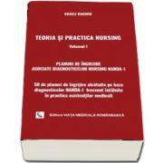 Teoria si practica Nursing, volumul I. Planuri de ingrijire asociate diagnosticelor Nursing NANDA-I de Vasile Baghiu