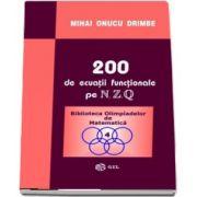200 de ecuatii functionale pe N, Z, Q de Mihai Onucu Drimbe - Colectia Biblioteca Olimpiadelor de Matematica