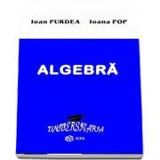 Algebra de Ioan Purdea si Ioana Pop
