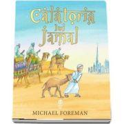 Calatoria lui Jamal - Ilustratii de Michael Foreman