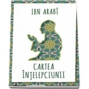 Cartea intelepciunii de Ibn Arabi