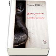 Catei pierduti si oameni singuri de Lucy Dillon