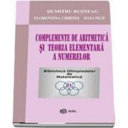 Complemente de aritmetica si teoria elementara a numerelor de Dumitru Busneag - Colectia Biblioteca Olimpiadelor de Matematica