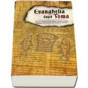 Evanghelia dupa Toma - Text si comentarii de Henri-Charles Puech. Volumul II al seriei (In cautarea Gnozei)