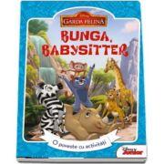 Garda felina. Bunga, babysitter - O poveste cu activitati - Colectia Disney Junior