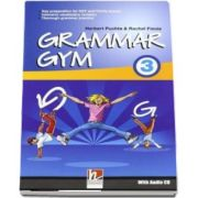 Grammar Gym 3 with Audio CD, Level KET - Herbert Puchta (Auxiliar recomandat pentru elevii de gimnaziu)