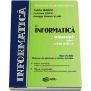 Informatica, manual pentru clasa a XII-a. Baze de date. Sisteme de gestiune a bazelor de date de Ovidiu Marcu