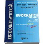 Daniela Marcu - Informatica, manual pentru clasa a XII-a. Baze de date, sisteme de gestiune a bazelor de date, programare WEB - Intensiv - Filiera teoretica si filiera vocationala