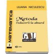 Metoda reducerii la absurd de Liliana Niculescu