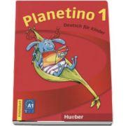 Planetino 1 Arbeitsbuch Deutsch fur Kinder - Gabriele Kopp (Auxiliar recomandat pentru elevii din invatamantul primar)