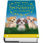 Povesti cu catelusi. 3 intamplari, o singura carte de Holly Webb