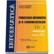 Tehnologia informatiei si a comunicatiilor, manual pentru clasa a XII-a, TIC 3 de Daniela Marcu