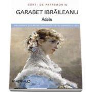 Adela de Garabet Ibraileanu - Colectia Carti de Patrimoniu