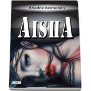 Aisha de Ariadne Belmondo (UN ROMAN DE DEBUT FULMINANT!)