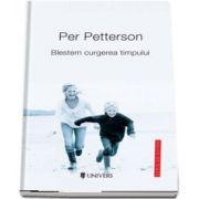 Blestem curgerea timpului de Per Petterson (Serie de autor)
