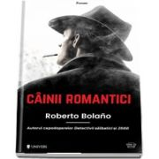 Cainii romantici de Roberto Bolano (Serie de autor)