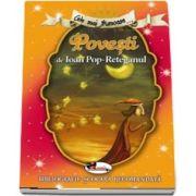 Cele mai frumoase... Povesti de Ioan Pop-Reteganul - Bibliografie scolara recomandata