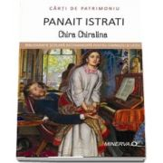 Chira Chiralina de Panait Istrati - Colectia Carti de Patrimoniu