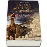 Cronicile Dragonilor. Zbor spre Ostrovul Dragonilor. Cartea a doua de Lucinda Hare