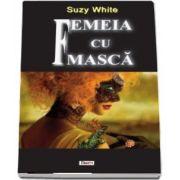 Femeia cu masca de Suzy White