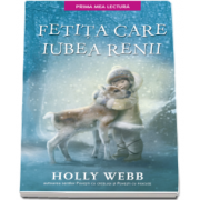 Fetita care iubea renii de Holly Webb