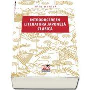 Introducere in literatura japoneza clasica de Iulia Waniek