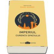 Isaac Asimov. Imperiul - Curentii spatiului - Serie de autor, editie paperback