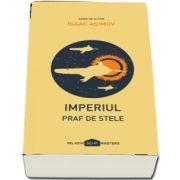 Isaac Asimov. Imperiul - Praf de stele - Serie de autor, editie paperback