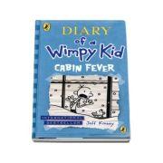 Jeff Kinney - Jurnalul unul pusti, Volumul 6 - In limba engleza. DIARY OF A WIMPY KID: CABIN FEVER (Book 6)