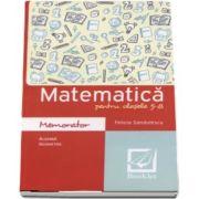 Memorator de matematica pentru clasele 5-8. Algebra si geometrie de Felicia Sandulescu
