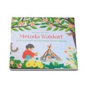 Isabelle Huiban - Metoda Waldorf - 30 de activitati creative pentru fiecare anotimp - Editie ilustrata