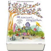 Miercuri, respiram. Sase femei in incurcatura incep sapte vieti noi de Ioana Chicet Macoveiciuc (Editie Paperback)