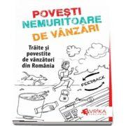 Povesti Nemuritoare de Vanzari. Traite si povestite de vanzatori din Romania de Adrian Cioroianu