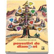 Povestiri de diamant de Valentina Nichifor