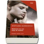 Razboiul nu are chip de femeie de Svetlana Aleksievici - Colectia Clasici Contemporani