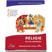 Religie. Cultul ortodox. Manual pentru clasa a V-a de Cristian Alexa