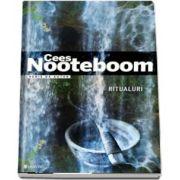 Ritualuri de Cees Nooteboom (Serie de autor)