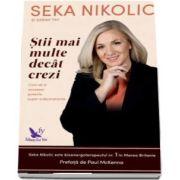 Stii mai multe decat crezi. Cum sa-ti accesezi puterile super-subconstiente de Seka Nikolic