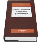 Tratat de drept civil. Succesiunile si liberalitatile de Dan Chirica - Editia a 2-a revizuita