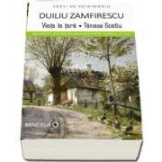 Viata la tara. Tanase Scatiu de Duiliu Zamfirescu - Colectia Carti de Patrimoniu