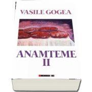 Anamteme II de Vasile Gogea