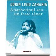 Anarhetipul sau... un frate tanar de Dorin Liviu Zaharia