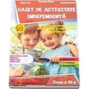 Caiet de activitate independenta, pentru clasa a III-a - Aprobat M. E. N. 2018 - Exercitii aplicative pentru recapitularea si consolidarea cunostintelor (Alexandra Manea)